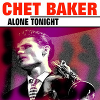 Chet Baker - Alone Tonight