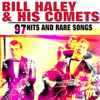 Bill Haley & His Comets - Bill Haley & His Comets (97 Hits and Rare Songs)