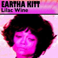 Eartha Kitt - Lilac Wine (23 Famous Hits and Songs)