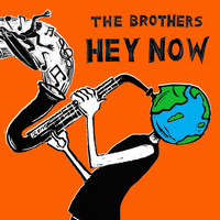 The Brothers - Hey Now