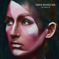 Ingrid Michaelson - Celebrate