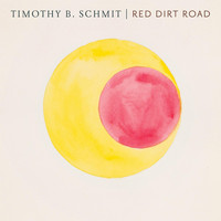 Timothy B. Schmit - Red Dirt Road