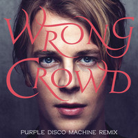 Tom Odell - Wrong Crowd (Purple Disco Machine Remix)