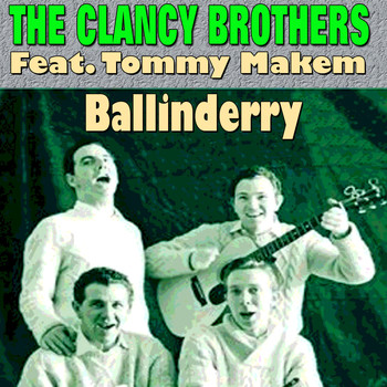The Clancy Brothers - Ballinderry (15 famous Hits and Songs)