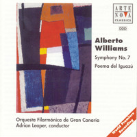 Adrian Leaper - Alberto Williams: Sym. No.7/Poema Del Iguazu