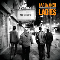 Barenaked Ladies - You Run Away