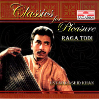 Ustad Rashid Khan - Classics for Pleasure