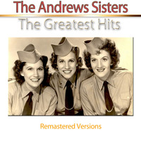 The Andrews Sisters - The Greatest Hits (Remastered Versions)