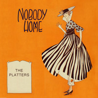 The Platters - Nobody Home