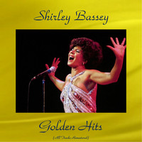 Shirley Bassey - Shirley Bassey Golden Hits (All Tracks Remastered)