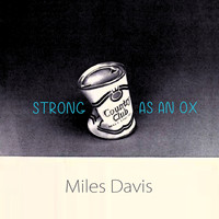 Miles Davis - Strong As An Ox