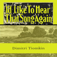 Dimitri Tiomkin - Id Like To Hear That Song Again