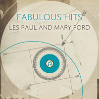 Les Paul and Mary Ford - Fabulous Hits
