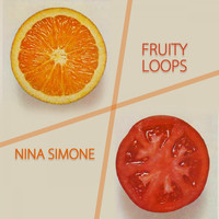Nina Simone - Fruity Loops