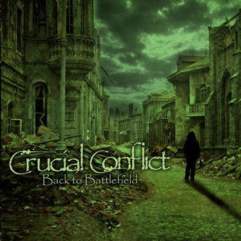 Crucial Conflict - Back to Battlefield