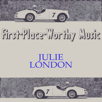 Julie London - First-Place-Worthy Music