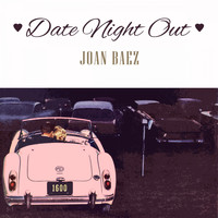 Joan Baez - Date Night Out