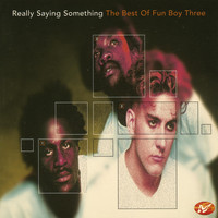 Fun Boy Three - Really Saying Something: The Best of Fun Boy Three