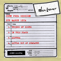 Robin Trower - John Peel Session (5 March 1974)