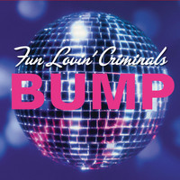 Fun Lovin' Criminals - Bump (Explicit)