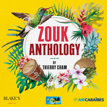 Various Artists / - Zouk Anthology by Thierry Cham