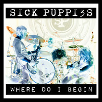 Sick Puppies - Where Do I Begin