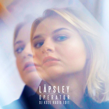 Låpsley - Operator (DJ Koze Radio Edit)