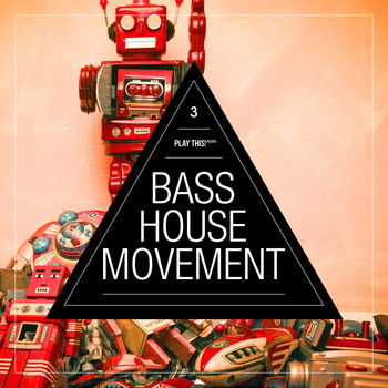 Various Artists - Bass House Movement, Vol. 3