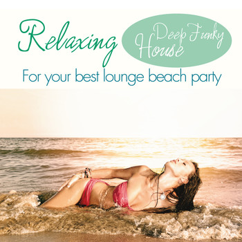Relaxing deep funky house for y various artists for Best funky house tracks ever