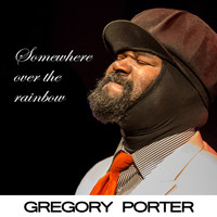 Gregory Porter - Somewhere over the Rainbow