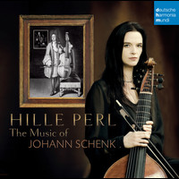 Hille Perl - The Music of Johann Schenk