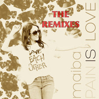 Maiba - Pain Is Love - The Remixes