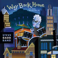 Steve Gadd Band - Way Back Home Live From Rochester, NY