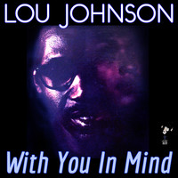 Lou Johnson - With You in Mind