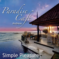 Andreas - Paradise Cafe - Simple Pleasures