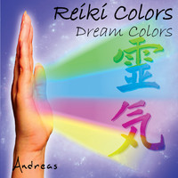 Andreas - Reiki Colors - Dream Colors