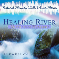 Llewellyn - Healing River - Music for Healing