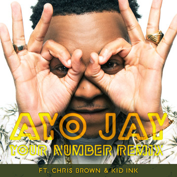 Ayo Jay feat. Chris Brown & Kid Ink - Your Number REMIX (Explicit)