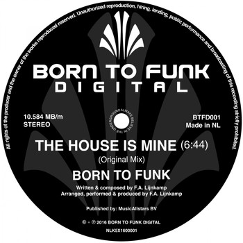 Born To Funk - The House Is Mine