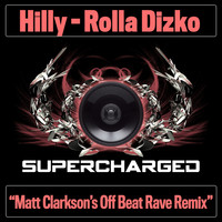 Hilly - Rolla Dizko (Matt Clarkson's Off Beat Rave Remix)
