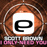 Scott Brown - I Only Need You