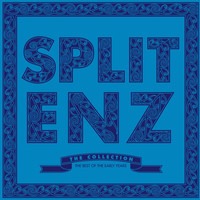 Split Enz - The Collection: The Best of the Early Years