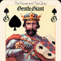 Gentle Giant - The Power and the Glory (2012 Remaster)