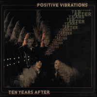 Ten Years After - Positive Vibrations (Deluxe Version)