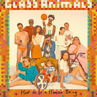 Glass Animals - How To Be A Human Being (Explicit)
