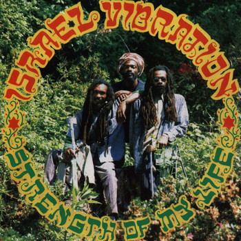 Israel Vibration - Strength of My Life