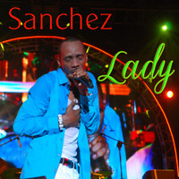 Sanchez - Lady Remix - Single