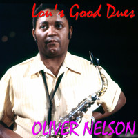 Oliver Nelson - Lou's Good Dues