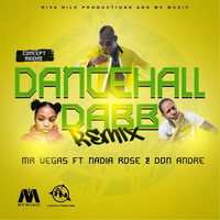 Mr Vegas - Dancehall Dab Remix (feat. Nadia Rose & Done Andre) - Single