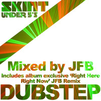JFB - Skint Presents Dubstep (Mixed by JFB)